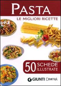 Libro Pasta. Le migliori ricette. 50 schede illustrate