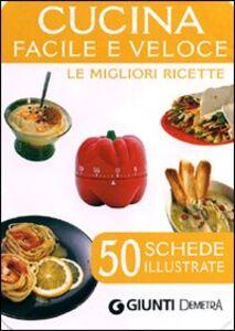 Foto Cover di Cucina facile e veloce. Le migliori ricette 50 schede illustrate, Libro di  edito da Giunti Demetra