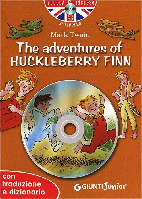 The adventures of Huckleberry Finn. Con traduzione e dizionario. Con CD Audio