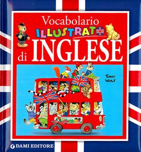 Libro Vocabolario illustrato di inglese Alessandra Galli , Tony Wolf 0