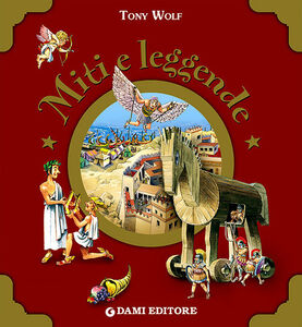 Foto Cover di Miti e leggende, Libro di Anna Casalis,Tony Wolf, edito da Dami Editore