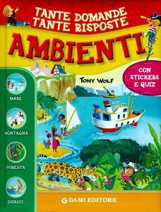 Libro Ambienti. Con adesivi Giuseppe Zanini , Tony Wolf , Anna Casalis 0