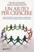 Libro Un aiuto per crescere. Come sostenere bambini e adolescenti in difficoltà Pietro Pfanner Mara Marcheschi