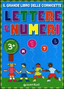 Libro Il grande libro delle cornicette. Lettere e numeri  0