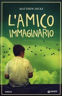 L' amico immaginario - Dicks Matthew - wuz.it