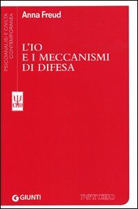 Foto Cover di L' io e i meccanismi di difesa, Libro di Anna Freud, edito da Giunti Editore