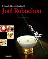Il grande libro di cucina di Joël Robuchon