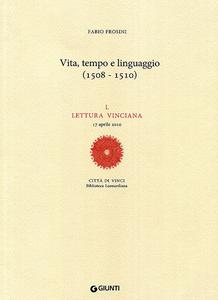 Libro Vita, tempo e linguaggio (1508-1510). L Lettura vinciana (17 aprile 2010) Fabio Frosini