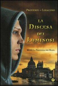 Libro La discesa dei Luminosi. 2012 la profezia dei Maya Francesca S. Loiacono , Ilenia Provenzi 0