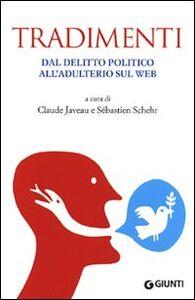 Foto Cover di Tradimenti. Dal delitto politico all'adulterio sul web, Libro di  edito da Giunti Editore