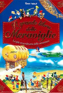 Libro Il grande libro delle meraviglie. Libro pop-up Tony Wolf , Peter Holeinone