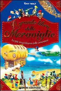 Il grande libro delle meraviglie. Libro pop-up