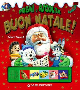 Libro Buon Natale! Premi e ascolta Anna Casalis , Tony Wolf 0