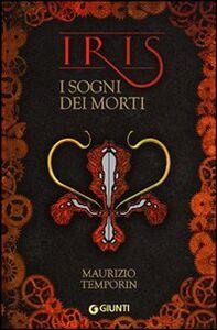 Libro I sogni dei morti. Iris Maurizio Temporin 0