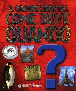 Foto Cover di Il grande libro del come dove quando?, Libro di Michele Lauro, edito da Giunti Junior 0