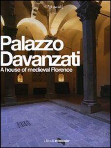 Libro Palazzo Davanzati. A house of medieval Florence. Ediz. inglese  0