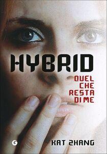 Foto Cover di Hybrid. Quel che resta di me, Libro di Kat Zhang, edito da Giunti Editore