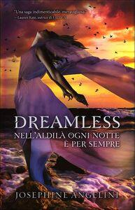 Foto Cover di Dreamless. Nell'aldilà ogni notte è per sempre, Libro di Josephine Angelini, edito da Giunti Editore 0