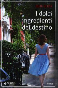 Libro I dolci ingredienti del destino Julia Glass