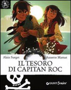 Foto Cover di Il tesoro di Capitan Roc, Libro di Alain Surget, edito da Giunti Junior 0