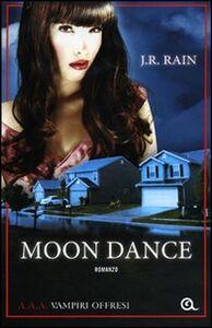 Foto Cover di Moon dance. A.A.A. Vampiri offresi, Libro di J. R. Rain, edito da Giunti Editore 0