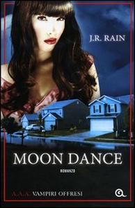 Libro Moon dance. A.A.A. Vampiri offresi J. R. Rain 0