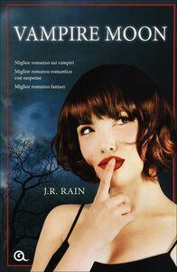 Foto Cover di Vampire moon. A.A.A. Vampiri offresi, Libro di J. R. Rain, edito da Giunti Editore