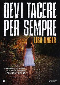 Libro Devi tacere per sempre Lisa Unger