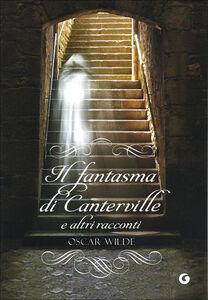 Libro Il fantasma di Canterville e altri racconti Oscar Wilde 0