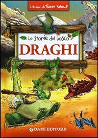 Draghi. Le storie del bosco