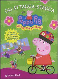 Gli attacca-stacca di Peppa Pig. Hip hip urrà per Peppa! Con adesivi