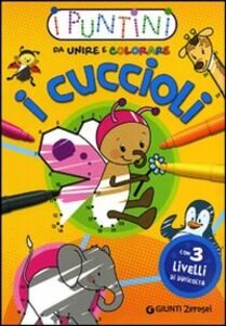Foto Cover di I cuccioli. I puntini da unire e colorare, Libro di  edito da Giunti Junior