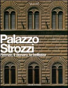 Palazzo Strozzi. Firenze, il denaro, la bellezza.pdf