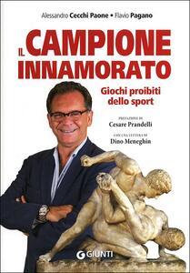 Libro Il campione innamorato. Giochi proibiti dello sport Alessandro Cecchi Paone Flavio Pagano