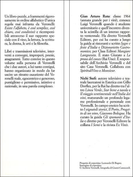 Luigi Veronelli. La vita è troppo corta per bere vini cattivi - G. Arturo Rota,Nichi Stefi - 2