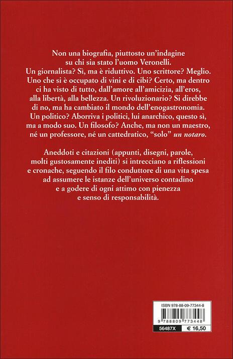 Luigi Veronelli. La vita è troppo corta per bere vini cattivi - G. Arturo Rota,Nichi Stefi - 3