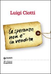 Libro La speranza non è in vendita Luigi Ciotti 0