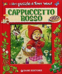 Libro Cappuccetto Rosso. Libro puzzle Tony Wolf , Anna Casalis 0