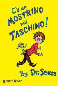 Foto Cover di C'è un mostrino nel taschino!, Libro di Dr. Seuss, edito da Giunti Junior 0