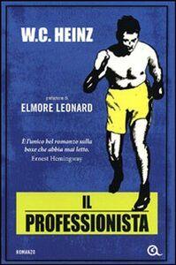 Foto Cover di Il professionista, Libro di W. C. Heinz, edito da Giunti Editore 0