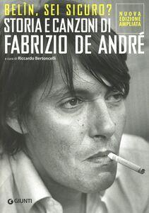 Libro Belìn, sei sicuro? Storia e canzoni di Fabrizio De André  0