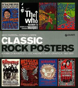 Libro Classic rock posters. 60 anni di manifesti, locandine e arte grafica: 1952-2012 Dennis Loren , Mick Farren 0