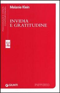 Foto Cover di Invidia e gratitudine, Libro di Melanie Klein, edito da Giunti Editore