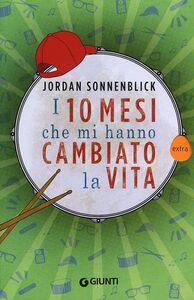Libro I 10 mesi che mi hanno cambiato la vita Jordan Sonnenblick