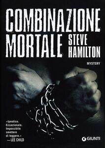 Libro Combinazione mortale Steve Hamilton