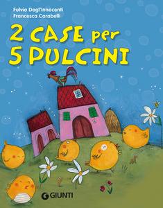 Libro 2 case per 5 pulcini. Ediz. illustrata Fulvia Degl'Innocenti 0