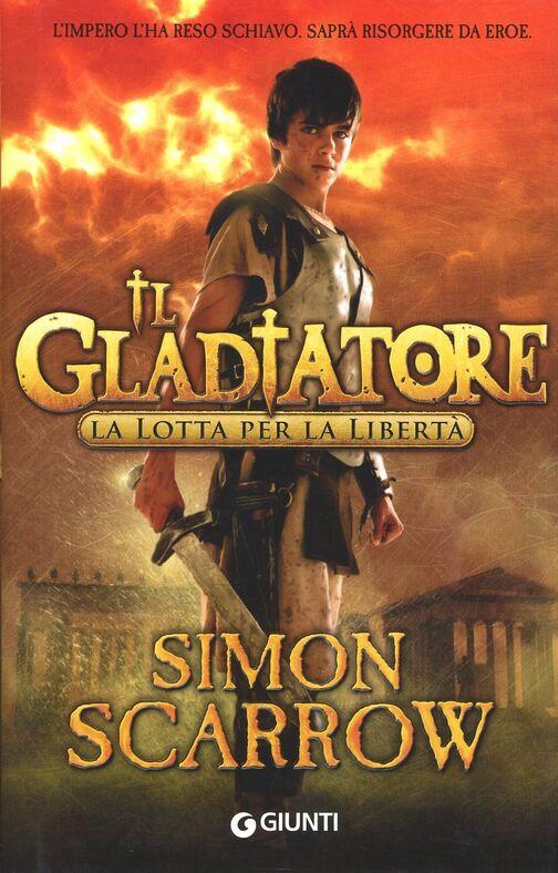 La lotta per la libertà. Il gladiatore