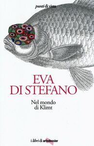 Libro Nel mondo di Klimt Eva Di Stefano 0
