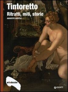 Foto Cover di Tintoretto. Ritratti, miti, storie, Libro di Augusto Gentili, edito da Giunti Editore