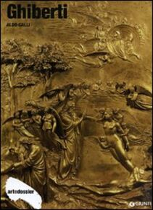 Libro Ghiberti. Ediz. illustrata Aldo Galli